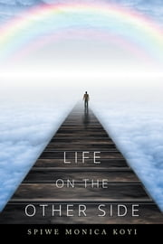 Life on the Other Side ebook by Spiwe Monica Koyi