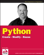 Python - Create - Modify - Reuse ebook by James O. Knowlton