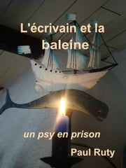 L'écrivain et la baleine ebook by Paul Ruty
