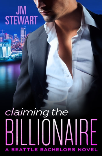 Claiming the Billionaire ebook by JM Stewart