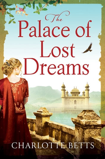 The Palace of Lost Dreams ebook by Charlotte Betts