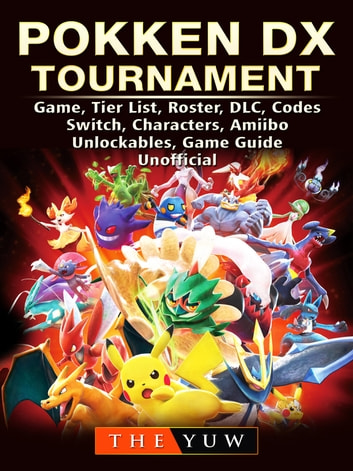 Pokken DX Tournament Game, Tier List, Roster, DLC, Codes, Switch,  Characters, Amiibo, Unlockables, Game Guide Unofficial