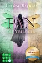 Die Pan-Trilogie: Band 1-3 ebook by Sandra Regnier