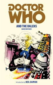 Doctor Who and the Daleks ebook by David Whitaker