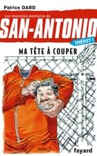 Ma tête à couper - San Antonio T. 27 ebook by Patrice Dard