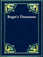Roget's Thesaurus of English Words and Phrases ebook by Peter Mark Roget