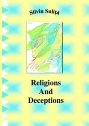 Religions And Deceptions ebook by Silviu Suliță