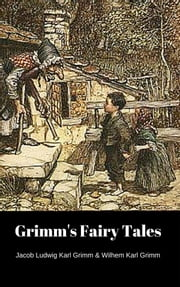Grimm's Fairy Tales ebook by Jacob Ludwig Karl Grimm & Wilhem Karl Grimm