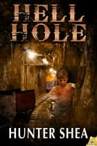 Hell Hole ebook by Hunter Shea