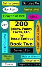 200 Jokes, Funny Facts, Etc.:Book Two ebook by Jesse Spriggs