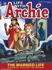 "Life With Archie #32 ebook by Paul Kupperberg, Fernando Ruiz, Jack Morelli, Rosario ""Tito"" Peña, Pat Kennedy, Tim Kennedy, Jim Amash, Bob Smith, Glenn Whitmore"
