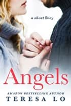 Angels: A Short Story ebook by Teresa Lo