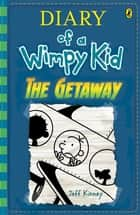 The Getaway: Diary of a Wimpy Kid (BK12) - Diary of a Wimpy Kid Book 12 ebook by Jeff Kinney