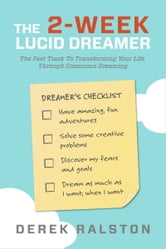 The Two Week Lucid Dreamer (Special Edition) ebook by Derek Ralston