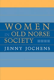 Women in Old Norse Society ebook by Jenny Jochens