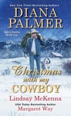 Christmas with My Cowboy 電子書 by Diana Palmer, Lindsay McKenna, Margaret Way