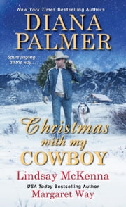 Christmas with My Cowboy ebook by Diana Palmer,Lindsay McKenna,Margaret Way