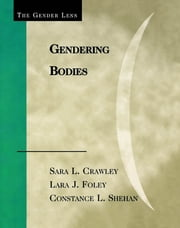 Gendering Bodies ebook by Sara L. Crawley,Lara J. Foley,Constance L. Shehan