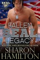 Fallen SEAL Legacy ebook by Sharon Hamilton