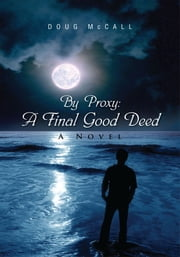 By Proxy: A Final Good Deed ebook by Doug McCall