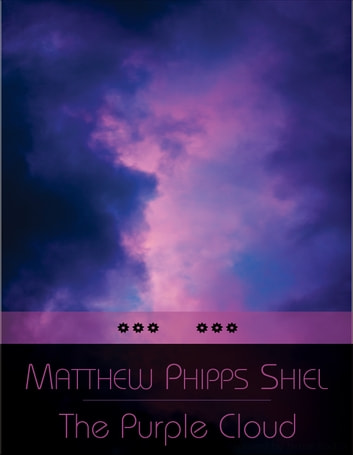 The Purple Cloud ebook by Matthew Phipps Shiel