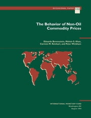 The Behavior of Non-Oil Commodity Prices ebook by Eduardo Mr. Borensztein, Peter Mr. Wickham, Mohsin Mr. Khan,...