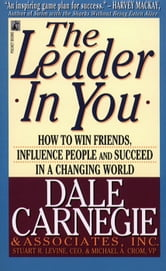 The Leader In You - The Leader In You ebook by Dale Carnegie