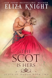 The Scot is Hers ebook by Eliza Knight