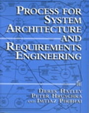 Process for System Architecture and Requirements Engineering ebook by Derek Hatley,Peter Hruschka,Imtiaz Pirbhai