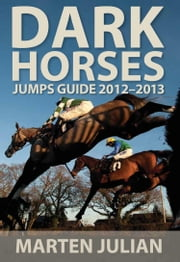 Dark Horses Jumps Guide 2012-2013 ebook by Marten Julian
