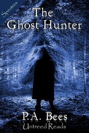 The Ghost Hunter ebook by P.A. Bees
