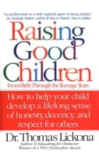 Raising Good Children ebook by Thomas Lickona