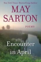 Encounter in April - Poems ebook by May Sarton