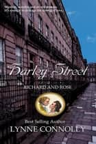 Harley Street - Richard and Rose, #4 ebook by Lynne Connolly