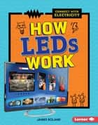 How LEDs Work ebook by James Roland