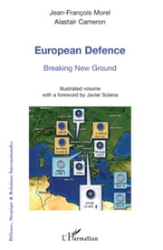 European Defence: Breaking New Ground ebook by Alastair Cameron,Jean-François Morel