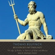 Bulfinch's Mythology - The Age of Fable, or Stories of Gods and Heroes Audiolibro by Thomas Bulfinch