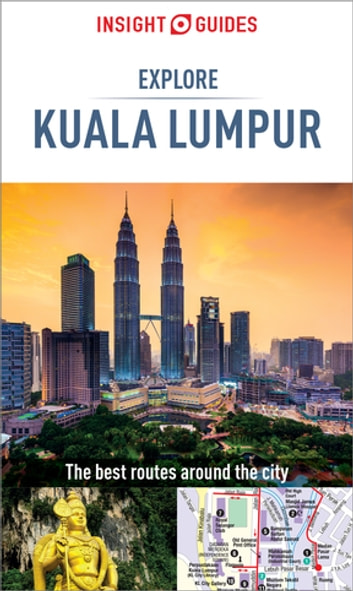 Insight Guides: Explore Kuala Lumpur ebook by Insight Guides