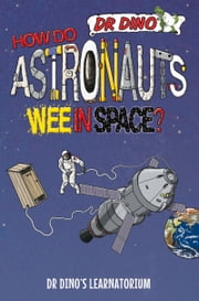 How Do Astronauts Wee in Space? ebook by Chris Mitchell