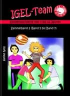 IGEL-Team Sammelband 2 - Kinderbücher ebook by Heike Noll