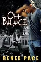 Off Balance ebook by Renee Pace