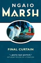 Final Curtain (The Ngaio Marsh Collection) ebook by Ngaio Marsh