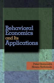 Behavioral Economics and Its Applications ebook by Peter Diamond,Hannu Vartiainen