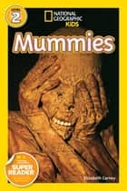 National Geographic Readers: Mummies ebook by Elizabeth Carney