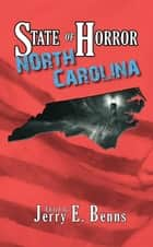 State of Horror: North Carolina - State of Horror ebook by Kenneth W. Cain, Spencer Carvalho, Armand Rosamilia,...