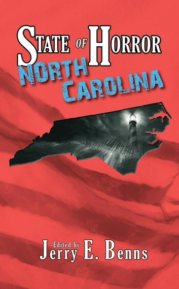 State of Horror: North Carolina - State of Horror ebook by Kenneth W. Cain,Spencer Carvalho,Armand Rosamilia,Frank J. Edler,Margaret L. Colton,Nathanael Gass,Stuart Conover,Kerry Lipp,Frank Larnerd,Randal Keith Jackson,Kathryn M. Hearst,Susan Hicks Wong,Matt Andrew,L.J. Heydorn
