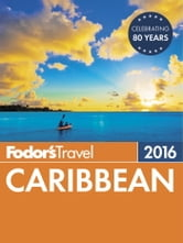 Fodor's Caribbean 2016 ebook by Fodor's Travel Guides