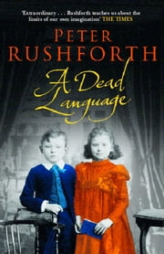 A Dead Language ebook by Peter Rushforth