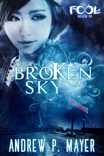 The Broken Sky - The FooL, #1 ebook by Andrew P. Mayer