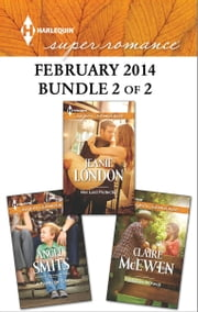 Harlequin Superromance February 2014 - Bundle 2 of 2 - Her Last Protector\A Ranch to Keep\A Family for Tyler ebook by Jeanie London,Claire McEwen,Angel Smits